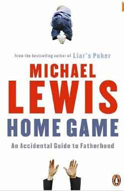 Home Game: An Accidental Guide To Fatherhood - [PB]